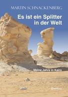 Martin Schnackenberg: Es ist ein Splitter in der Welt