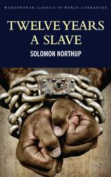Twelve Years a Slave - Including ; Narrative of the Life of Frederick Douglass