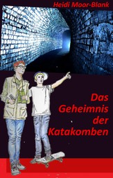 Das Geheimnis der Katakomben - Eine Detektivgeschichte aus Landau in der Pfalz