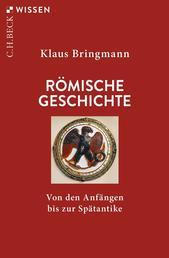 Römische Geschichte - Von den Anfängen bis zur Spätantike