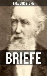 BRIEFE - Die schönsten Briefe von und an Theodor Storm