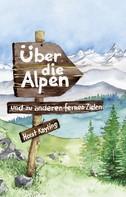 Horst Kayling: Über die Alpen und zu anderen fernen Zielen