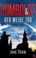 Jana Thiem: Humboldt und der weiße Tod