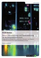 Frank Balmes: Server-Virtualisierung und Konsolidierung im Rechenzentrumsbetrieb