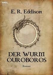 DER WURM OUROBOROS - Der Fantasy-Klassiker!