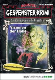 Gespenster-Krimi 31 - Horror-Serie - Visionen der Hölle
