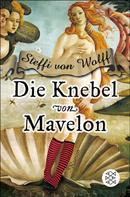 Steffi von Wolff: Die Knebel von Mavelon ★★★★