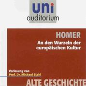 Homer - An den Wurzeln der europäischen Kultur - Fachbereich Alte Geschichte