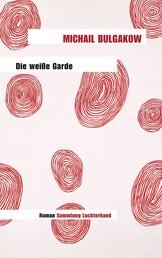 Die weiße Garde - Roman