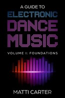 Matti Carter: A Guide to Electronic Dance Music Volume 1: Foundations ★★★★★