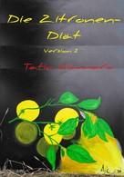 Tatin Giannaro: Die Zitronen-Diät (Version 2)