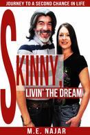 M.E. Najar: Skinny, Livin' The Dream