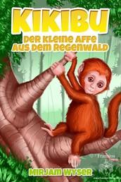 Kikibu - Der kleine Affe aus dem Regenwald