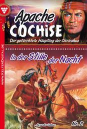 Apache Cochise 2 – Western - In der Stille der Nacht