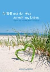 NANI und ihr Weg zurück ins Leben - wenn die Macht der Liebe heilt