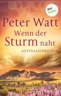 Peter Watt: Wenn der Sturm naht: Die große Australien-Saga - Band 3 ★★★★★