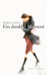 Ein dunkler Moment - Roman