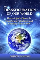 Gordon Asher Davidson: The Transfiguration of Our World
