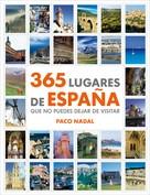 Paco Nadal: 365 lugares de España que no puedes dejar de visitar