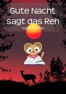 Siegfried Freudenfels: Gute Nacht sagt das Reh