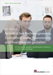 """Betriebliches Rechnungswesen, Controlling sowie Finanzierung und Investitionen gestalten - Zur Vorbereitung """"Geprüfter Kaufmännische/r Fachwirt/in nach der Handwerksordnung"""