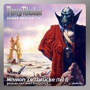 """Perry Rhodan Silber Edition 121: Mission Zeitbrücke (Teil 2) - Perry Rhodan-Zyklus """"Die Kosmische Hanse"""""""
