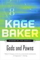 Kage Baker: Gods and Pawns