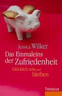 Jessica Wilker: Das Einmaleins der Zufriedenheit ★★★★