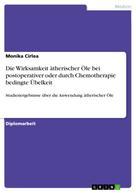 Monika Cirlea: Die Wirksamkeit ätherischer Öle bei postoperativer oder durch Chemotherapie bedingte Übelkeit