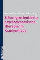 Dorothea Huber: Störungsorientierte psychodynamische Therapie im Krankenhaus