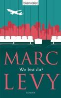 Marc Levy: Wo bist du? ★★★★