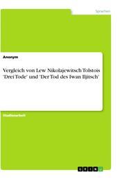 Vergleich von Lew Nikolajewitsch Tolstois 'Drei Tode' und 'Der Tod des Iwan Iljitsch'