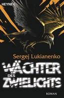 Sergej Lukianenko: Wächter des Zwielichts ★★★★★