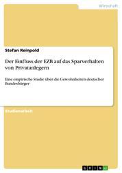 Der Einfluss der EZB auf das Sparverhalten von Privatanlegern - Eine empirische Studie über die Gewohnheiten deutscher Bundesbürger