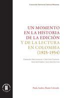 Paula Andrea Marín Colorado: Un momento en la historia de la edición y de la lectura en Colombia (1925-1954)