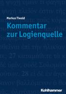 Markus Tiwald: Kommentar zur Logienquelle