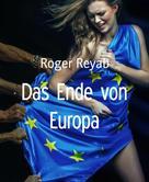 Roger Reyab: Das Ende von Europa