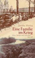 Dorothee Wierling: Eine Familie im Krieg