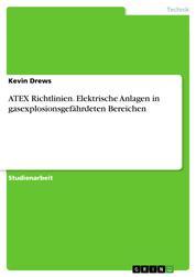 ATEX Richtlinien. Elektrische Anlagen in gasexplosionsgefährdeten Bereichen