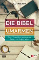 Keith Ferrin: Die Bibel umarmen