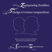 Zweisprachig Erzählen (Deutsch-Isländisch) - Frásögn á tveimur