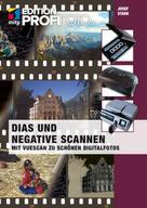 Josef Stark: Dias und Negative scannen (mitp Edition ProfiFoto)
