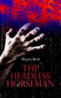 Mayne Reid: The Headless Horseman