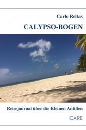 Calypso-Bogen - Reisejournal über die Kleinen Antillen