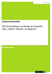 """Die Verwendung von Ironie in Leopoldo Alas """"Claríns"""" Roman """"La Regenta"""""""