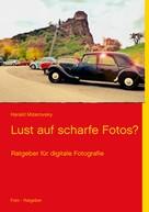 Harald Mizerovsky: Lust auf scharfe Fotos? ★★★★