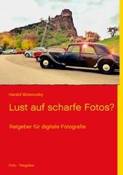 Lust auf scharfe Fotos? - Ratgeber für digitale Fotografie