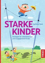 Starke Kinder - Strategien für selbstbewusste und ausgeglichene Kinder