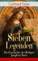Gottfried Keller: Sieben Legenden: Die Geschichte der Heiligen Jungfrau Maria