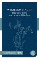 Wilhelm Hauff: Das kalte Herz und andere Märchen